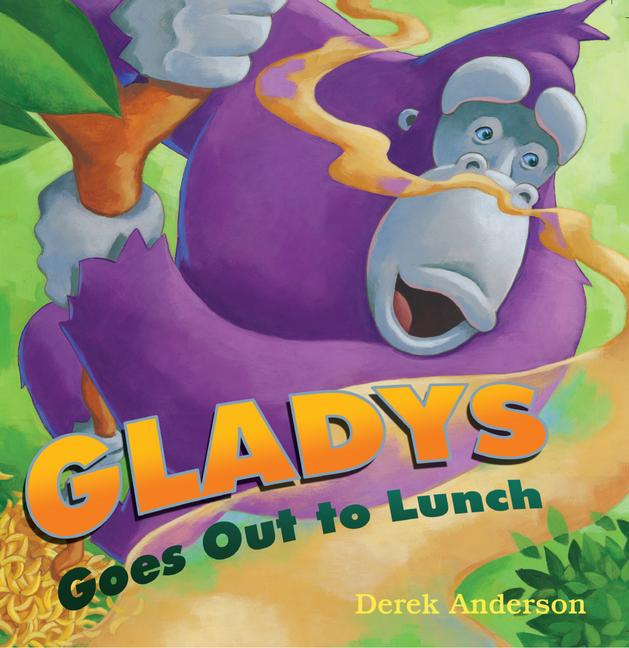 Gladys Goes Out To Lunch By Anderson, Derek