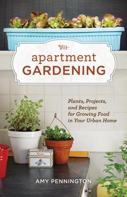 Apartment Gardening By Pennington, Amy/ Bingham-burt, Kate (ILT)
